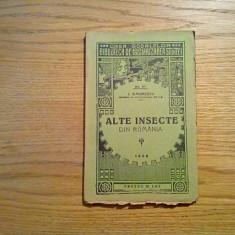 ALTE INSECTE DIN ROMANIA - I. Simionescu - Editura Casa Scoalelor, 1928, 100 p. - Carte Zoologie