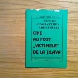 CINE AU FOST VICTIMELE DE LA JILAVA - Aristide Lefa - Elisavaros, 2000, 72 p. - Istorie