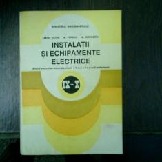 Instalatii si echipamente electrice Manual pentru licee industriale, clasele a IX-a si a X-a si scoli profesionale - Sabina Hilohi