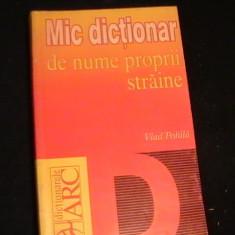 MIC DICTIONAR DE NUME PROPRII STRAINE-VLAD ROHILA-261 PG-, Alta editura