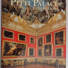 THE PITTI PALACE COLLECTIONS by ALEXANDRA BONFANTE WARREN WITH ADDITIONAL WRITINGS by GERHARD GRUITROOY, 2005 - Carte Istoria artei