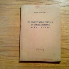 UN OBSERVATOR PRUSIAN IN TARILE ROMANE ACUM UN VEAC - Victor Papacostea - 1942 - Carte Istorie