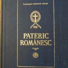 Pateric Romanesc - Ioanichie Balan, 398751 - Carti ortodoxe