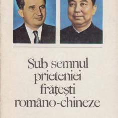 Sub semnul prieteniei fratesti romano-chineze - Carte Politica