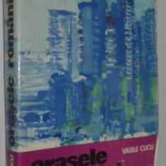 Orasele Romaniei - Vasile Cucu
