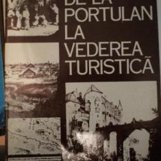 DE LA PORTULAN LA VEDEREA TURISTICA- ANDREI CORNEA - Istorie