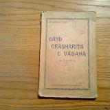 CAND CRASMARITA E VADANA - N. Gherculescu (autograf) - Romania Noua, 64 p. - Carte veche