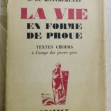 HENRY DE MONTHERLANT - LA VIE EN FORME DE PROUE (TEXTES CHOISIS/B. Grasset 1942)