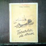 Tovarasi de drum - Vera Panova - Roman