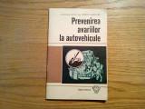 PREVENIRE AVARIILOR LA AUTOVEHICULE - Benoni Garjoaba - Editura Militara, 1975