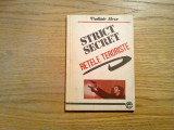 STRICT SECRET * Retele Teroriste - Vladimir Alexe - Ploesti,  1991, 125 p., Alta editura