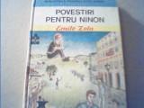Emile Zola - POVESTIRI PENTRU NINON {colectia ' Biblioteca pentru toti copiii '}, Alta editura, Emile Zola