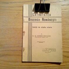 LATINITATEA BISERICII ROMANESTI - Domenic Neculaes - Roman, 1940, 107 p. - Carti bisericesti