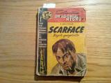 SCARFACE * Regele Gangsterilor - Trail Armitage - Editura Fantasio, 253 p., Alta editura