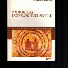 Marius Tepelea - Mariologia primelor trei secole, cu dedicatia autorului - Carti ortodoxe