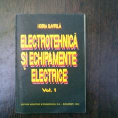 Electrotehnica si echipamente electrice volumul 1 - Horia Gavrila - Carte Fizica