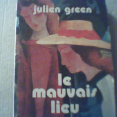 Julien Green - LE MAUVAIS LIEU { 1977 } - Roman
