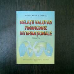 Relatii valutar financiare internationale - Constantin Floricel - Carte despre fiscalitate