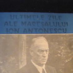ULTIMELE ZILE ALE MARESALULUI-ION ANTONESCU-CAIETE, MAG. ISTORIC-NR-1- - Istorie
