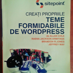 Creati propriile teme formidabile de Wordpress - Allan Cole, Jeffrey Way - Carte webdesign