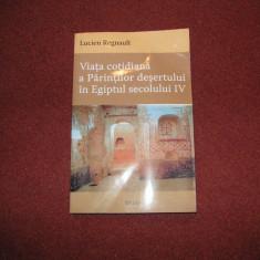 L. Regnault - Viata cotidiana a parintilor desertului in Egiptul secolului IV