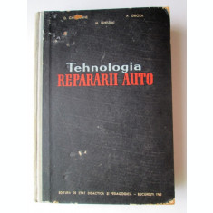 Carte tehnica Auto, 1962: Tehnologia repararii Auto, D. Gheorghe - A. Groza ...