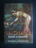 DONALD A. MACKENZIE - INDIAN MYTH & LEGEND  {2008, limba engleza}