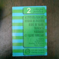 Activitatea bancara foduri de investitii burse de valori Tranzactii nebursiere cu valori mobiliare - Aurelian A. Bondrea - Carte despre fiscalitate