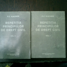 Repetitia principiilor de drept civil 2 volume - P. C. Vlachide - Carte Drept civil