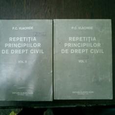 Repetitia principiilor de drept civil 2 volume - P. C. Vlachide - Carte Drept civil