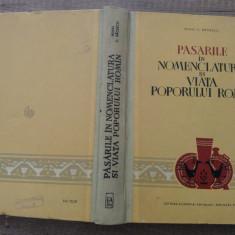 Pasarile in nomenclatura si viata poporului roman - Mihai C. Bacescu - Carte Zoologie