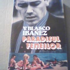 Vicente Blasco Ibanez - PARADISUL FEMEILOR { 1994 }