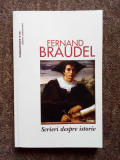 Fernand Braudel – Scrieri despre istorie