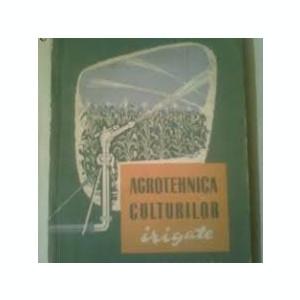 v. ionescu sisesti agrotehnica culturilor irigate