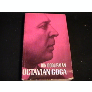OCTAVIAN GOGA- ION DODU BALAN-MONOGRAFIE-468 PG-