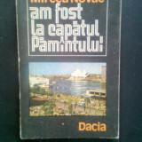 Mircea Novac - Am fost la capatul Pamantului (Editura Dacia, 1983) - Carte de calatorie