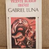 GABRIEL LUNA-VICENTE BLASCO IBANEZ - Roman