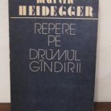 MARTIN HEIDEGGER - REPERE PE DRUMUL GANDIRII - Filosofie