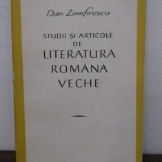 STUDII SI ARTICOLE DE LITERATURA ROMANA VECHE - Dan Zamfirescu - Studiu literar