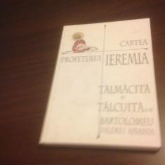 CARTEA PROFETULUI IEREMIA TALMACITA SI TALCUITA DE BARTOLOMEU VALERIU ANANIA - Carti ortodoxe