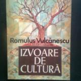 Romulus Vulcanescu - Izvoare de cultura (Editura Sport-Turism, 1988) - Carte de calatorie