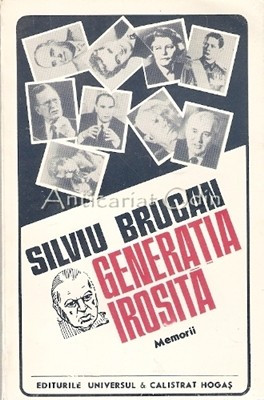 Generatia Irosita. Memorii - Silviu Brucan foto