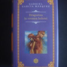 GABRIEL GARCIA MARQUEZ - DRAGOSTEA IN VREMEA HOLEREI {2014} - Roman