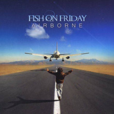 FISH ON FRIDAY - AIRBORNE, 2012, CD