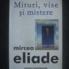 MIRCEA ELIADE - MITURI, VISE SI MISTERE  {2008}