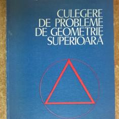I. D. Teodorescu, St. D. Teodorescu - Culegere de probleme de geometrie superioara - Carte Matematica
