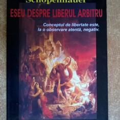 Arthur Schopenhauer - Eseu despre liberul arbitru - Filosofie