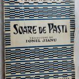 PETER NEAGOE - SOARE DE PASTI (ed. 1940) [semnatura trad. IONEL JIANU / JIANOU]