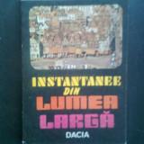 Tudor Draganu - Instantanee din lumea larga (Editura Dacia, 1986) - Carte de calatorie