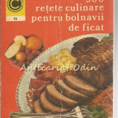 300 Retete Culinare Pentru Bolnavii De Ficat - Rozalia Muresanu